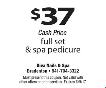 $37 full set & spa pedicure Cash Price. Must present this coupon. Not valid with other offers or prior services. Expires 6/9/17.