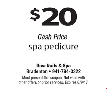 $20 spa pedicure. Cash Price. Must present this coupon. Not valid with other offers or prior services. Expires 6/9/17.