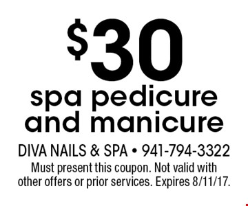 $30 spa pedicure and manicure. Must present this coupon. Not valid with other offers or prior services. Expires 8/11/17.