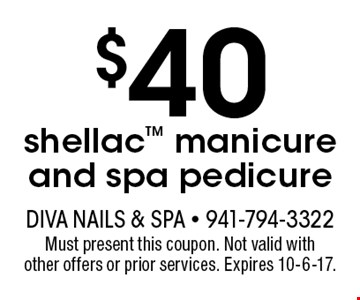 $40 shellac manicure and spa pedicure. Must present this coupon. Not valid with other offers or prior services. Expires 10-6-17.