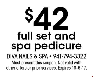 $42 full set and spa pedicure. Must present this coupon. Not valid with other offers or prior services. Expires 10-6-17.