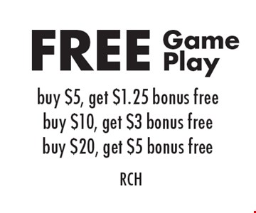 FREE Game Play buy $5, get $1.25 bonus free, buy $10, get $3 bonus free, buy $20, get $5 bonus free. RCH. Valid Every Day. With this coupon. Limit one offer per person or party visit. Not valid with other offers or discounts. Expires 7/15/17. THE MAGIC CASTLE 937-434-4911 ext 1.