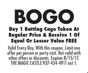 BOGO Buy 1 Batting Cage Token At Regular Price & Receive 1 Of Equal Or Lesser Value FREE. Valid Every Day. With this coupon. Limit one offer per person or party visit. Not valid with other offers or discounts. Expires 8/15/17.THE MAGIC CASTLE 937-434-4911 ext 1.