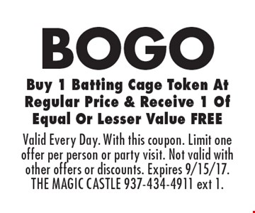 BOGO Buy 1 Batting Cage Token At Regular Price & Receive 1 Of Equal Or Lesser Value FREE. Valid Every Day. With this coupon. Limit one offer per person or party visit. Not valid with other offers or discounts. Expires 9/15/17. THE MAGIC CASTLE 937-434-4911 ext 1.