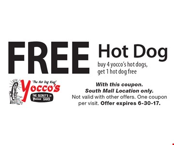 Free Hot Dog. Buy 4 Yocco's hot dogs, get 1 hot dog free. With this coupon. South Mall Location only. Not valid with other offers. One coupon per visit. Offer expires 6-30-17.