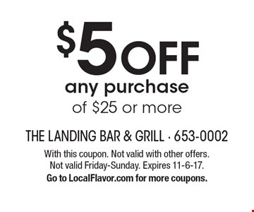 $5 off any purchase of $25 or more. With this coupon. Not valid with other offers. Not valid Friday-Sunday. Expires 11-6-17. Go to LocalFlavor.com for more coupons.