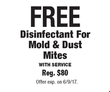 FREE Disinfectant For Mold & Dust Mites With Service. Reg. $80. Offer exp. on 6/9/17.