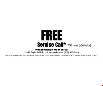 Free Service Call* With repair (a $69 value). With this coupon. Not valid with other offers or discounts. Must present coupon at time of service. Offer expires 7-14-17.