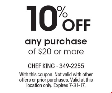 10% Off any purchase of $20 or more. With this coupon. Not valid with other offers or prior purchases. Valid at this location only. Expires 7-31-17.