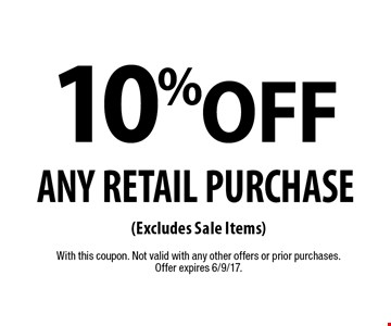 10% off ANY RETAIL PURCHASE (Excludes Sale Items). With this coupon. Not valid with any other offers or prior purchases. Offer expires 6/9/17.