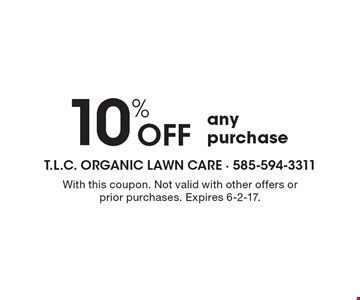 10% OFF any purchase. With this coupon. Not valid with other offers or prior purchases. Expires 6-2-17.