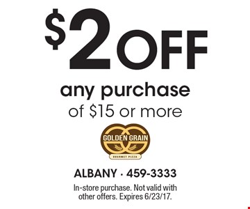 $2 off any purchase of $15 or more. In-store purchase. Not valid with other offers. Expires 6/23/17.