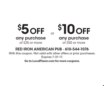 $5 OFF any purchase of $25 or more OR $10 OFF any purchase of $50 or more. With this coupon. Not valid with other offers or prior purchases. Expires 7-31-17. Go to LocalFlavor.com for more coupons.