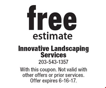 free estimate. With this coupon. Not valid withother offers or prior services.Offer expires 6-16-17.