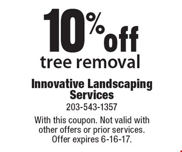 10% off tree removal. With this coupon. Not valid withother offers or prior services.Offer expires 6-16-17.