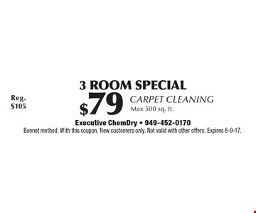 Carpet Cleaning $79 3 Room Special. Max 500 sq. ft. Bonnet method. With this coupon. New customers only. Not valid with other offers. Expires 6-9-17.
