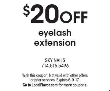 $20 OFF eyelash extension. With this coupon. Not valid with other offers or prior services. Expires 6-9-17. Go to LocalFlavor.com for more coupons.