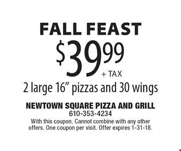Fall feast $39.99 + tax 2 large 16