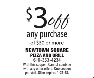 $3 off any purchase of $30 or more. With this coupon. Cannot combine with any other offers. One coupon per visit. Offer expires 1-31-18.