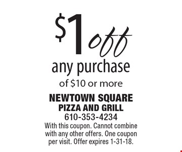 $1 off any purchase of $10 or more. With this coupon. Cannot combine with any other offers. One coupon per visit. Offer expires 1-31-18.