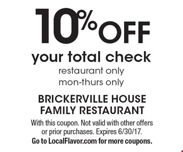10% OFF your total check restaurant only. Mon-Thurs only. With this coupon. Not valid with other offers or prior purchases. Expires 6/30/17.Go to LocalFlavor.com for more coupons.