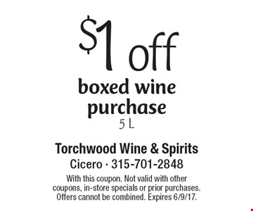 $1 off boxed wine purchase 5 L. With this coupon. Not valid with other coupons, in-store specials or prior purchases. Offers cannot be combined. Expires 6/9/17.