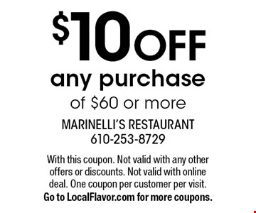 $10 off any purchase of $60 or more. With this coupon. Not valid with any other offers or discounts. Not valid with online deal. One coupon per customer per visit. Go to LocalFlavor.com for more coupons.