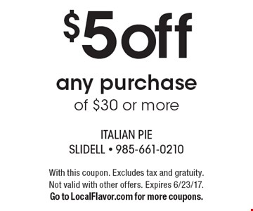 $5 off any purchase of $30 or more. With this coupon. Excludes tax and gratuity. Not valid with other offers. Expires 6/23/17. Go to LocalFlavor.com for more coupons.