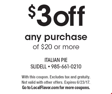 $3 off any purchase of $20 or more. With this coupon. Excludes tax and gratuity. Not valid with other offers. Expires 6/23/17. Go to LocalFlavor.com for more coupons.