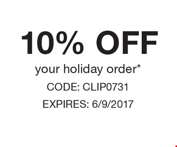 10% OFF your holiday order*. CODE: CLIP0731 EXPIRES: 6/9/2017 *Cannot be combined with any other offer. Restrictions may apply. See store for details. Edible®, Edible Arrangements®, the Fruit Basket Logo, and other marks mentioned herein are registered trademarks of Edible Arrangements, LLC. © 2017 Edible Arrangements, LLC. All rights reserved.