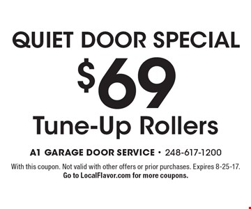 Quiet Door Special $69 Tune-Up Rollers. With this coupon. Not valid with other offers or prior purchases. Expires 8-25-17.Go to LocalFlavor.com for more coupons.