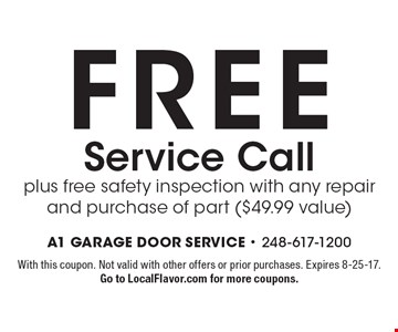 FREE Service Call plus free safety inspection with any repair and purchase of part ($49.99 value). With this coupon. Not valid with other offers or prior purchases. Expires 8-25-17.Go to LocalFlavor.com for more coupons.