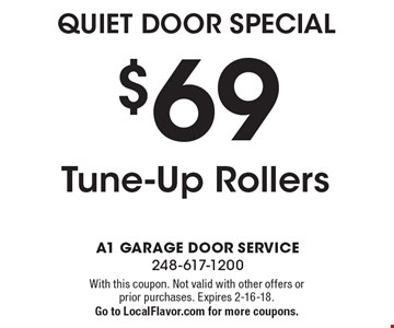 Quiet Door Special $69 Tune-Up Rollers. With this coupon. Not valid with other offers or prior purchases. Expires 2-16-18.Go to LocalFlavor.com for more coupons.