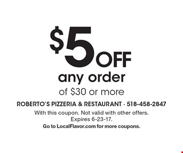 $5 Off Any Order Of $30 Or More. With this coupon. Not valid with other offers or prior purchases. Expires 6-23-17. Go to LocalFlavor.com for more coupons.