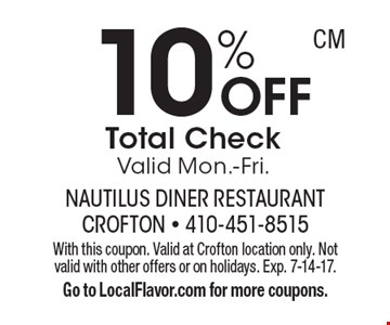 10% OFF Total Check. Valid Mon.-Fri. With this coupon. Valid at Crofton location only. Not valid with other offers or on holidays. Exp. 7-14-17.  Go to LocalFlavor.com for more coupons.