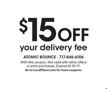 $15 Off your delivery fee. With this coupon. Not valid with other offers or prior purchases. Expires 6-16-17. Go to LocalFlavor.com for more coupons.