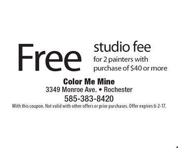 Free studio fee for 2 painters with purchase of $40 or more. With this coupon. Not valid with other offers or prior purchases. Offer expires 6-2-17.