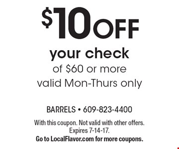 $10 OFF your check of $60 or more valid Mon-Thurs only. With this coupon. Not valid with other offers. Expires 7-14-17. Go to LocalFlavor.com for more coupons.