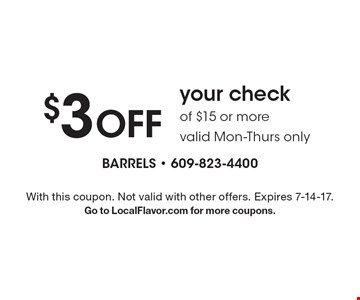 $3 OFF your check of $15 or more valid Mon-Thurs only. With this coupon. Not valid with other offers. Expires 7-14-17. Go to LocalFlavor.com for more coupons.