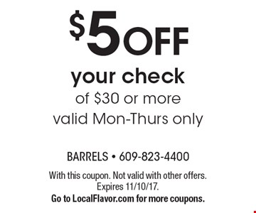 $5 OFF your check of $30 or more valid Mon-Thurs only. With this coupon. Not valid with other offers. Expires 11/10/17.Go to LocalFlavor.com for more coupons.