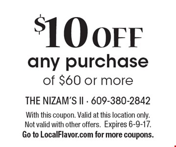 $10 OFF any purchase of $60 or more. With this coupon. Valid at this location only. Not valid with other offers.Expires 6-9-17. Go to LocalFlavor.com for more coupons.