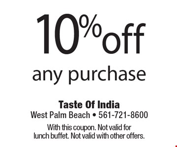 10%off any purchase. With this coupon. Not valid for lunch buffet. Not valid with other offers.