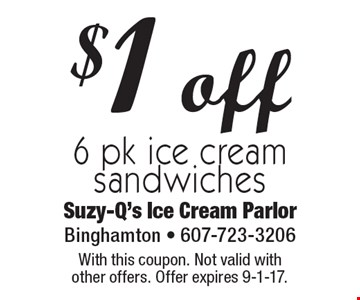 $1 off 6 pk ice cream sandwiches. With this coupon. Not valid with  other offers. Offer expires 9-1-17.