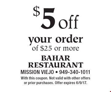 $5 off your order of $25 or more. With this coupon. Not valid with other offers or prior purchases. Offer expires 6/9/17.