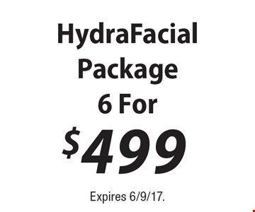 Hydra facial package 6 For $499. Expires 6/9/17.