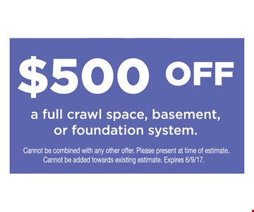 $500 Off A Full Crawl Space, Basement, Or Foundation System