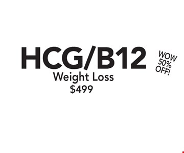 WOW50% OFF! $499 HCG/B12 Weight Loss. Restrictions may apply. Only valid with Clipper coupon. Call for details. Expires 6/16/17.