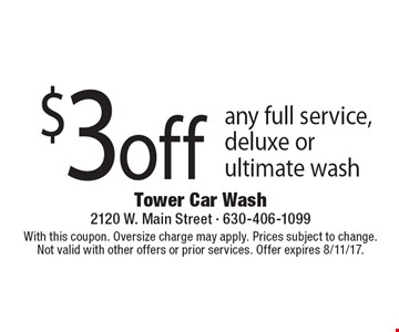 $3 off any full service, deluxe or ultimate wash. With this coupon. Oversize charge may apply. Prices subject to change.Not valid with other offers or prior services. Offer expires 8/11/17.