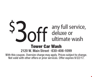 $3 off any full service, deluxe or ultimate wash. With this coupon. Oversize charge may apply. Prices subject to change. Not valid with other offers or prior services. Offer expires 9/22/17.