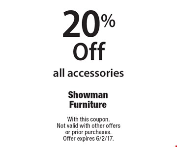 20% off all accessories. With this coupon.Not valid with other offers or prior purchases. Offer expires 6/2/17.
